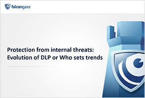 Protection from internal threats: Evolution of DLP or Who sets trends